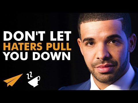 Don't let haters pull you down - Drake Aubrey Graham - #Entspresso