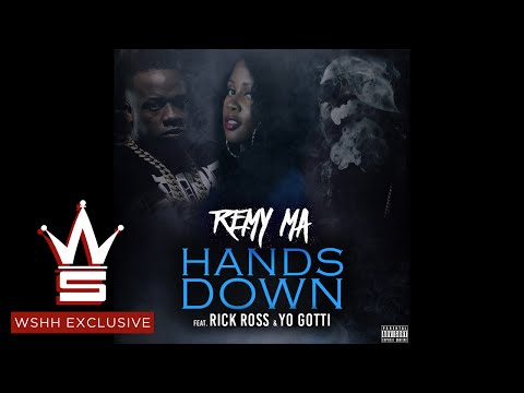 """Remy Ma """"Hands Down"""" Feat. Rick Ross & Yo Gotti (WSHH Exclusive - Official Audio)"""