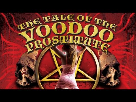 Tale of the Voodoo Prostitute | Full Movie English 2015 | Horror