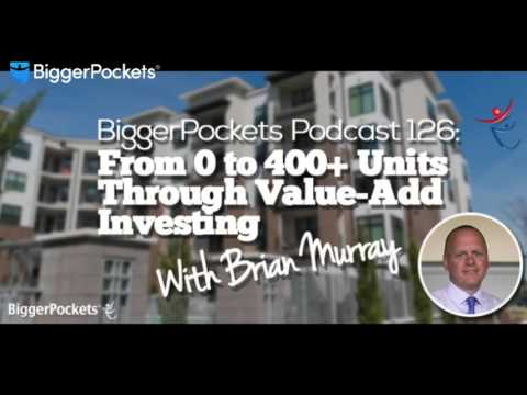 From 0 to 400+ Units Through Value-Add Investing with Brian Murray | BP Podcast 126