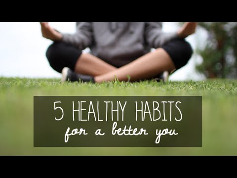 5 Healthy Habits for a Better You ♡