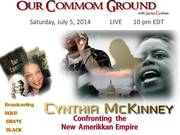 """""""Confronting the New Amerikkan Empire""""  l with Cynthia McKinney"""