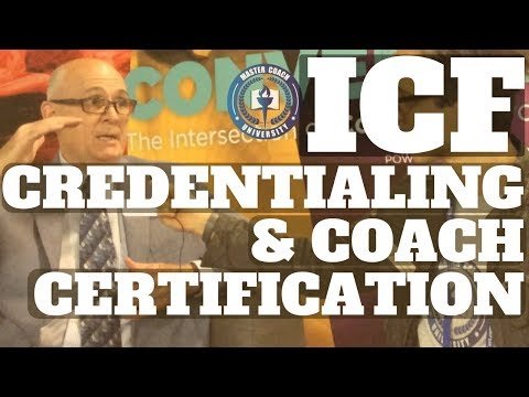 ICF Certification & ICF Credentialing Requirements (Interview With International Coach Federation)