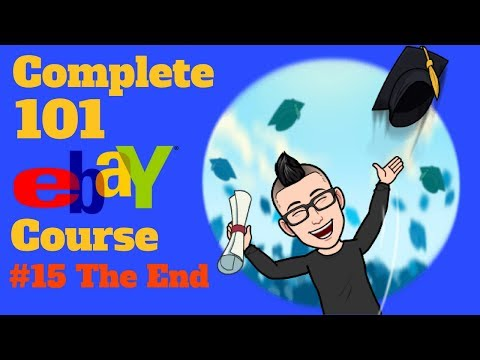 How To Start eBay Business CLOTHING eBay Course GRADUATION $$ LAST VIDEO Class #15