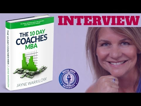 Creating a Life Coaching Business (Interview With Jayne Warrilow, Author of the 10 Day Coaches MBA)
