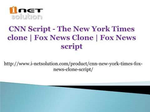 CNN Script - The New York Times clone   Fox News Clone   Fox News script