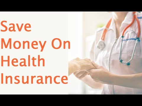 Savvy Ways To Save Money On Health Insurance