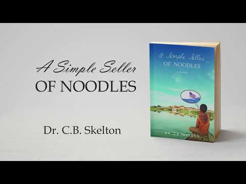 A Simple Seller of Noodles by Dr. C.B. Skelton Book Trailer