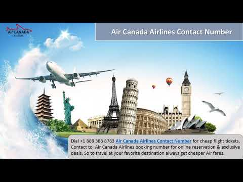 Get Instant Air Canada Airlines Information | Call Now +1 888 388 8783 Toll-Free