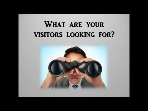 What Users are looking for; having a clear understanding of your visitor's interests is key!