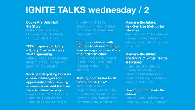 Wednesday Afternoon Ignite Talks /Next Library 2017