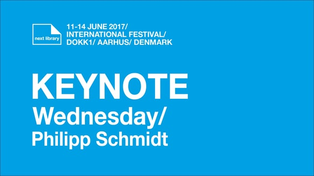 Keynote Wednesday - Philipp Schmidt /Next 2017
