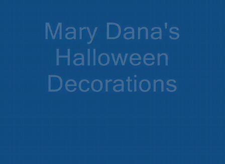 Mary Dana Halloween Decorations