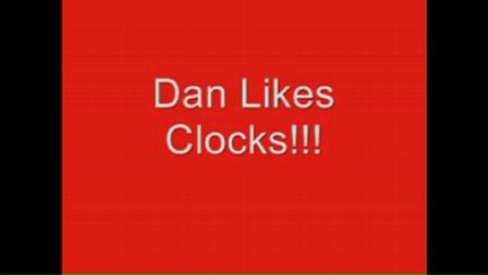 Dan Likes Clocks
