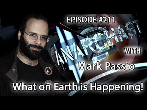 Anarchast Ep. 211 Mark Passio: What on Earth is Happening!