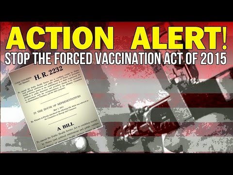 ACTION ALERT: STOP THE FORCED VACCINATION ACT OF 2015