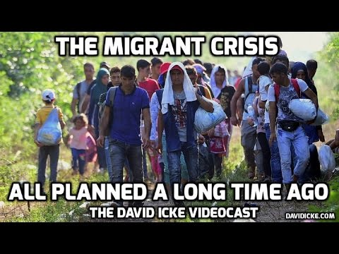 The David Icke Videocast: The Migrant Crisis - All Planned A Long Time Ago