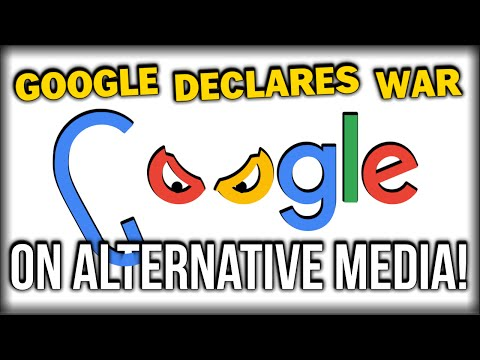 GOOGLE DECLARES WAR ON ALTERNATIVE MEDIA!