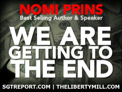 We Are Getting To The End  -- Nomi Prins