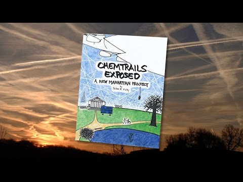 Chemtrails Exposed - The Past, Present and Future of the New Manhattan Project