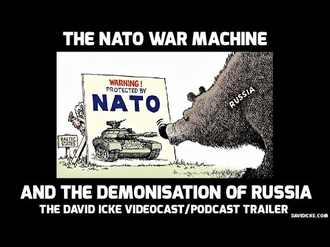 The NATO War Machine & The Demonisation Of Russia - The David Icke VideoPodcast Trailer