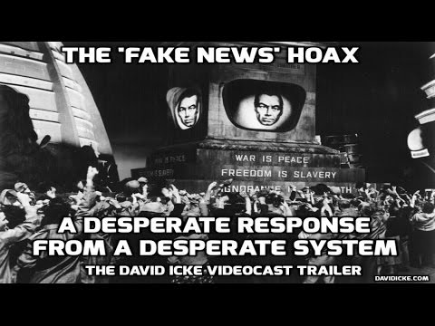 David Icke: The 'Fake News' Hoax - The System is Desperate