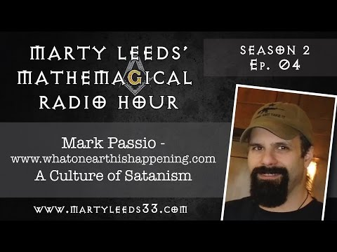 Mark Passio, Marty Leeds - The Marty Leeds' Mathemagical Radio Hour S2 Ep. 04