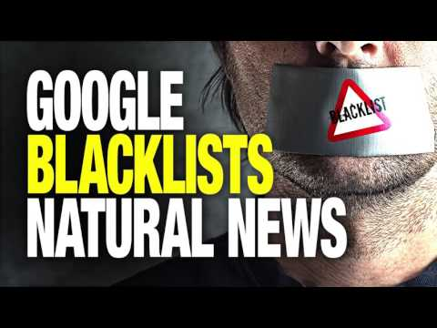 Google Blacklists Natural News!