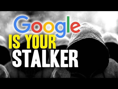 Google is STALKING you and SPYING on everything you do and say