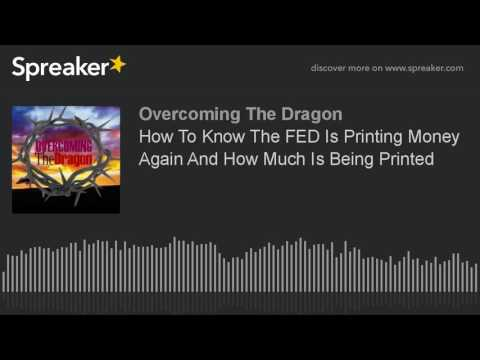 How To Know When The FED Is Printing Money And How Much Is Being Printed