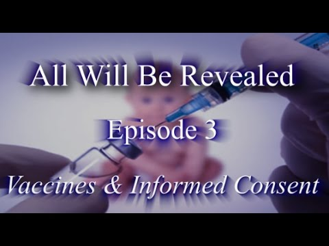 Vaccines & Informed Consent - All Will Be Revealed - Ep 3