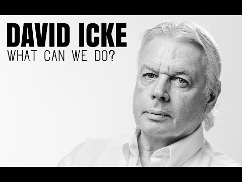 What Can We Do? - David Icke