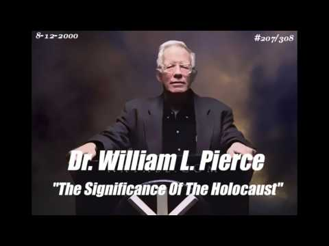 """DR. WILLIAM LUTHER PIERCE (8-12-00) #207/308 """" Significance of the Holocaust"""""""