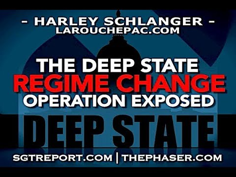 DEEP STATE REGIME CHANGE OPERATION EXPOSED -- Harley Schlanger