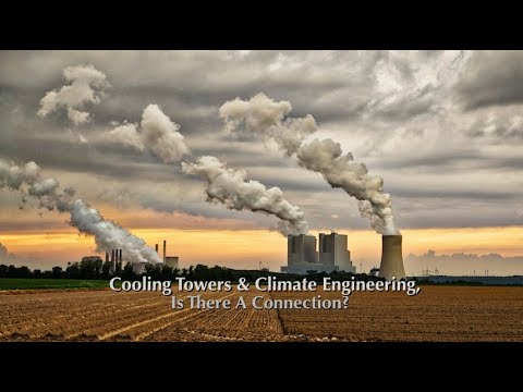 Cooling Towers, Climate Engineering & Hurricane Harvey, Is There A Connection?