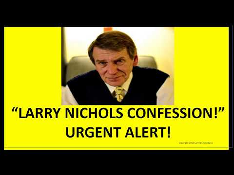 LARRY NICHOLS CONFESSION!!!   THE TRUTH!