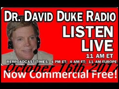 Dr David Duke Radio Show (October 16th 2017)