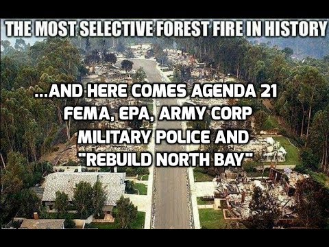 NorCAL Fires Aftermath ~ Proof Agenda 21 Plans Are Being Implemented