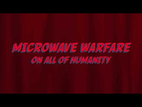 WORLDWIDE SILENT MICROWAVE  WARFARE ON ALL OF HUMANITY