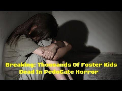 Breaking: Thousands Of Foster Kids Dead In PedoGate Horror