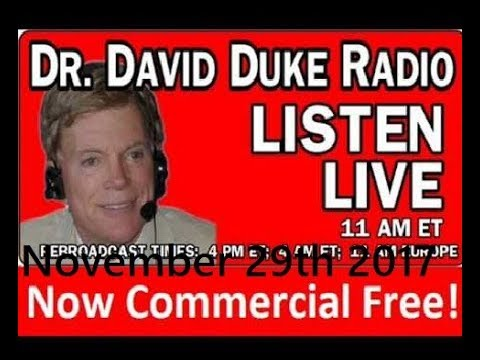 Dr David Duke Radio Show (November 29th 2017)