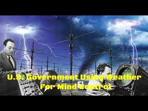 U.S. Government Using Weather For Mind Control