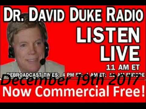 Dr. David Duke Radio Show (December 19th 2017)