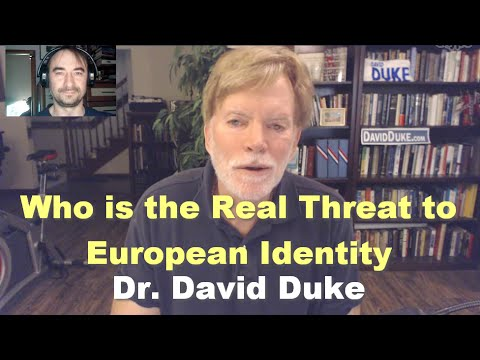 Who is the Real Threat to European Identity - Dr. David Duke