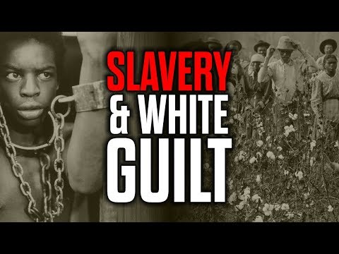 Slavery: An Instrument of White Guilt