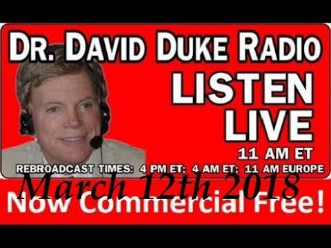 Dr. David Duke Radio Show (March 12th 2018)