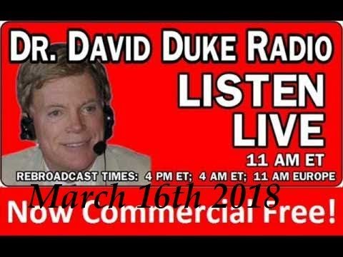 Dr. David Duke Radio Show (March 16th 2018)