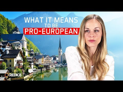 What It Means To Be Pro-European
