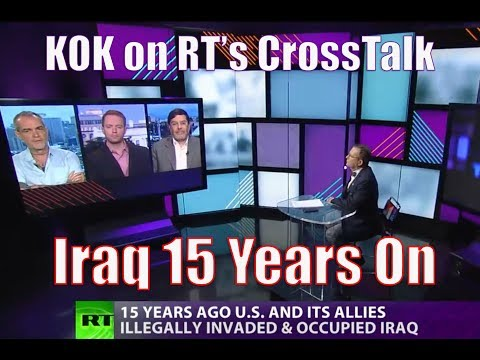 Ken O'Keefe on RT's CrossTalk - Iraq 15 Years On - March 23, 2018