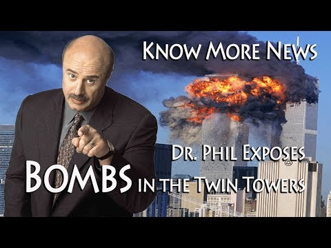 Dr. Phil Exposes Bombs in the Twin Towers on 9/11!!!